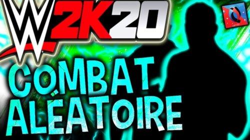 WWE 2K20 – Combat Aléatoire !!